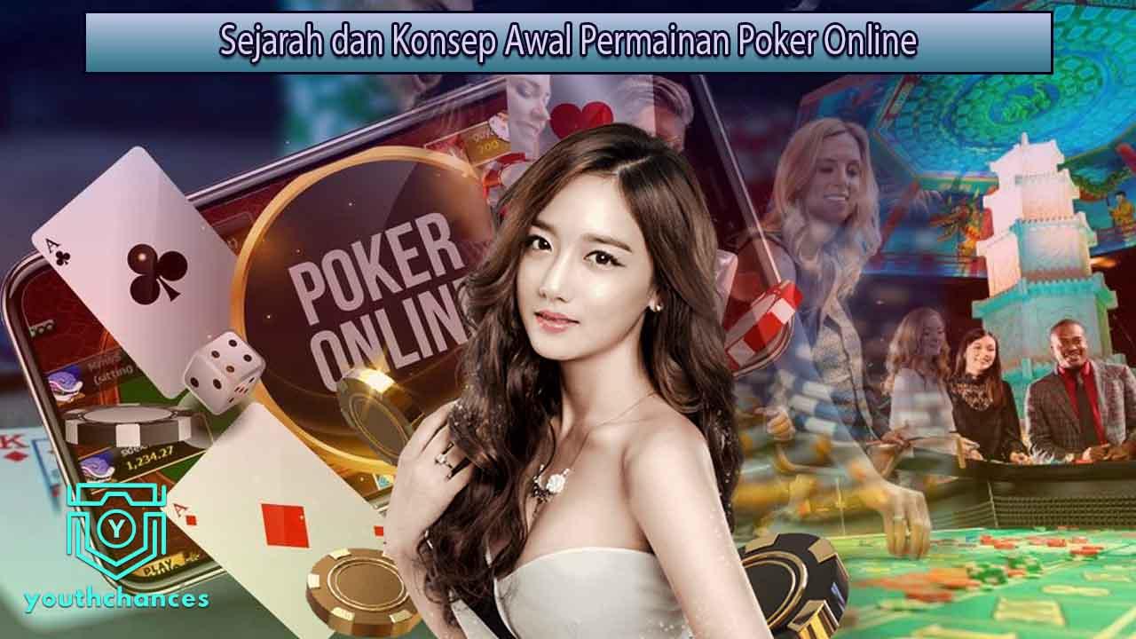 Sejarah dan Konsep Awal Permainan Poker Online